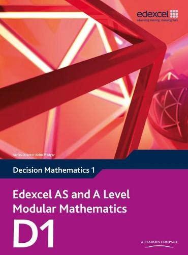 9781846908934: Edexcel AS and A Level Modular Mathematics Decision Mathematics 1 D1 (Edexcel GCE Modular Maths)