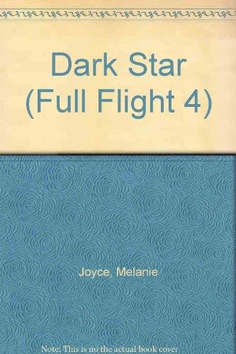 Dark Star (Full Flight 4) (9781846910456) by Melanie Joyce