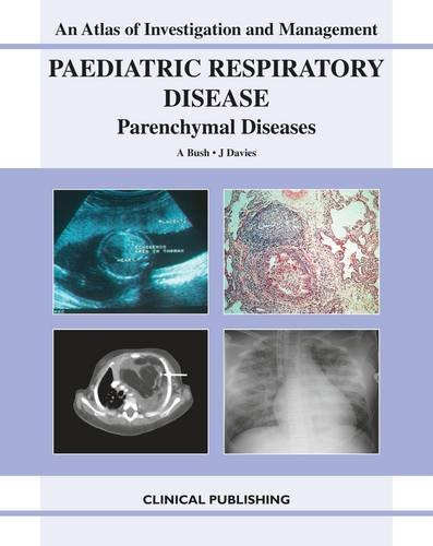 9781846920868: Paediatric Respiratory Disease: Parenchymal Diseases (An Atlas of Investigation and Management)
