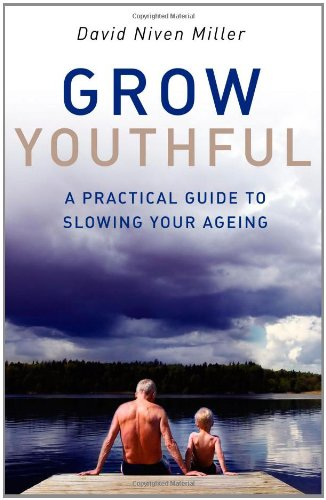 9781846940040: Grow Youthful: A Practical Guide to Slowing Your Ageing