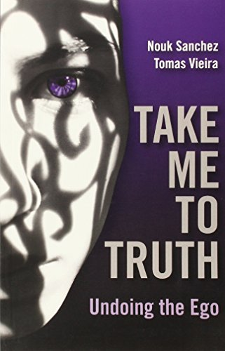 9781846940507: Take Me To Truth: Undoing the Ego