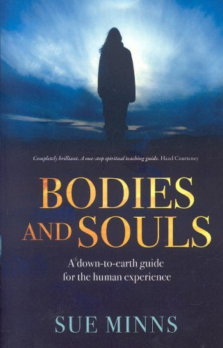 9781846940538: Bodies and Souls: A Down-To-Earth Guide to the Human Experience