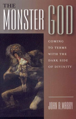 9781846940842: The Monster God: Coming to Terms with the Dark Side of Divinity