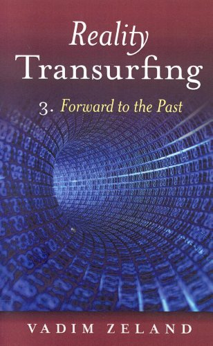 9781846941320: Reality Transurfing 3: Forward to the Past