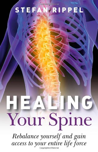 Healing Your Spine: Learn to Live Without: Rippel, Stefan