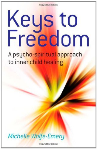 9781846941467: Keys to Freedom: A Psycho-Spiritual Approach to Inner Child Healing