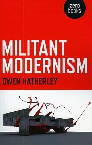 9781846941764: Militant Modernism (Zero Books)