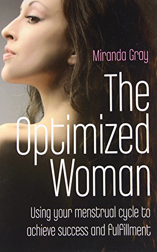 9781846941986: The Optimized Woman: Using Your Menstrual Cycle to Achieve Success and Fulfillment