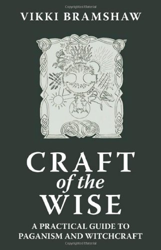 9781846942327: Craft of the Wise: A Practical Guide to Paganism and Witchcraft