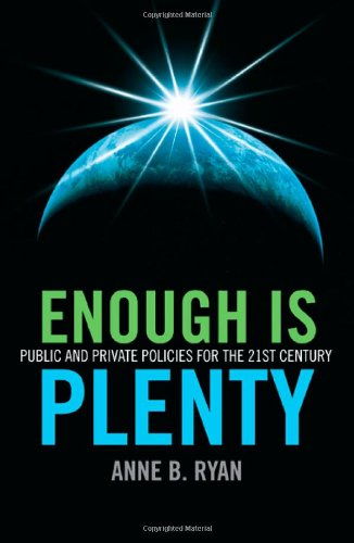 9781846942396: Enough Is Plenty: Public and Private Policies for the 21st Century