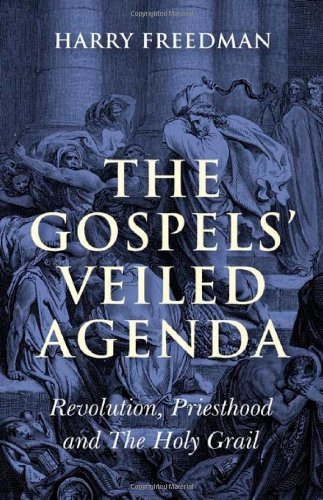 9781846942600: The Gospels' Veiled Agenda: Revolution, Priesthood and The Holy Grail