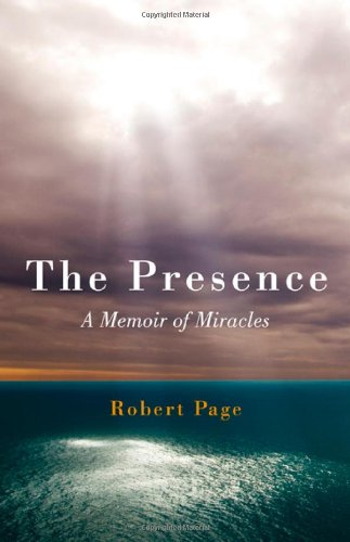 9781846942686: The Presence: A Memoir of Miracles