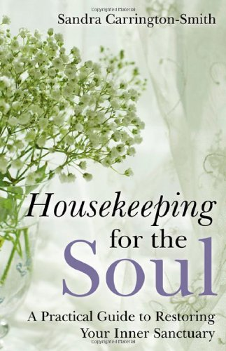 9781846942815: Housekeeping for the Soul: A Practical Guide to Restoring Your Inner Sanctuary