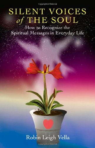 9781846942877: Silent Voices of the Soul: How to Recognize the Spiritual Message in Everyday Life