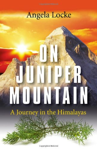 On Juniper Mountain : A Journey in: Angela Locke