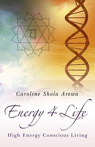 9781846943126: Energy 4 Life: High Energy Conscious Living