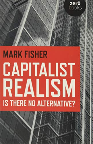 9781846943171: Capitalist Realism: Is There No Alternative? (Zero Books)