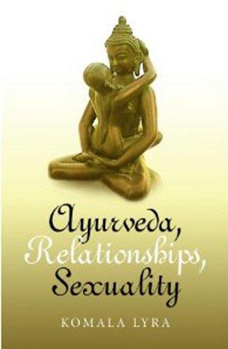 9781846943317: Ayurveda, Relationships, Sexuality