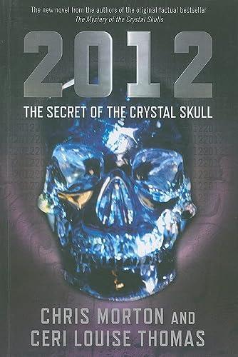 9781846943461: 2012: The Secret of the Crystal Skull