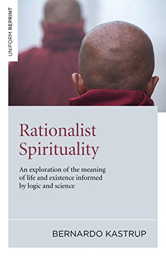 9781846944079: Rationalist Spirituality: An exploration of the meaning of life and existence informed by logic and science