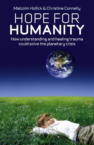 9781846944437: Hope For Humanity: How understanding and healing trauma could solve the planetary crisis