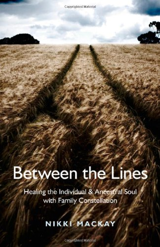 9781846944475: Between the Lines: Healing the Individual & Ancestral Soul with Family Constellation