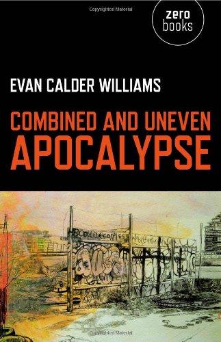 Combined and Uneven Apocalypse: Luciferian Marxism: Evan Calder Williams