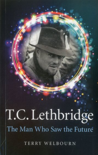 9781846945007: T C Lethbridge: The Man Who Saw the Future