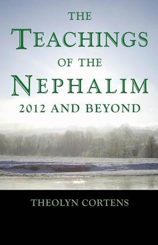 The Teachings of the Nephalim: 2012 and Beyond: Cortens, Theolyn