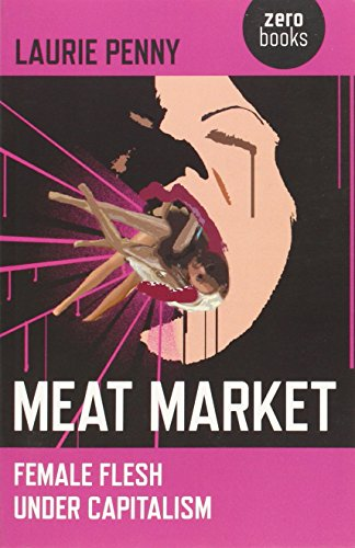 9781846945212: Meat Market: Female Flesh Under Capitalism