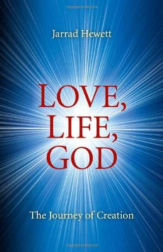 9781846946226: Love, Life, God: The Journey of Creation