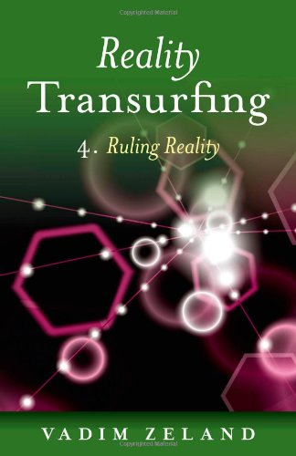 9781846946615: Reality Transurfing 4: Ruling Reality
