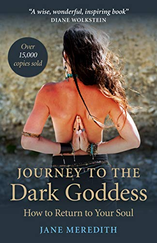 9781846946776: Journey to the Dark Goddess: How to Return to Your Soul