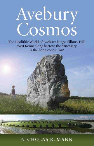 9781846946806: Avebury Cosmos: The Neolithic World of Avebury henge, Silbury Hill, West Kennet long barrow, the Sanctuary & the Longstones Cove