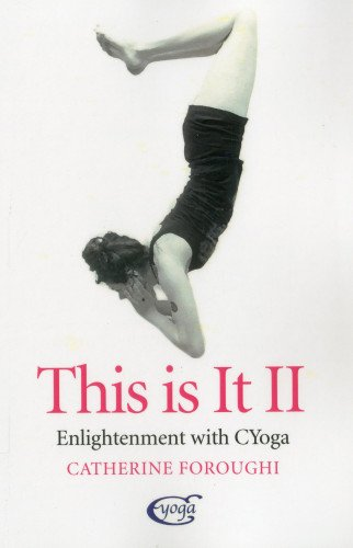 9781846948336: This Is It: Enlightenment With CYoga