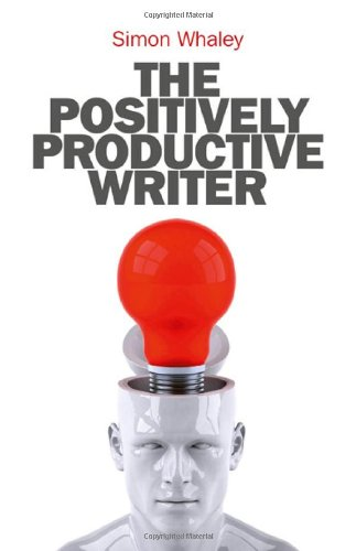 9781846948510: The Positively Productive Writer