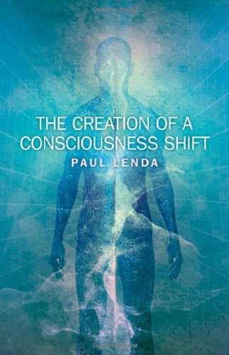 9781846948671: The Creation of a Consciousness Shift