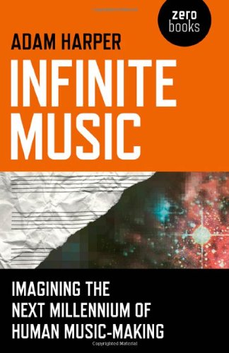 9781846949241: Infinite Music: Imagining the Next Millennium of Human Music-Making