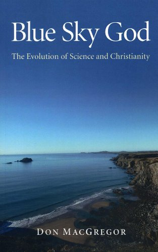 9781846949371: Blue Sky God: The Evolution of Science and Christianity