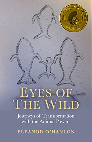 9781846949579: Eyes of the Wild: Journeys of Transformation with the Animal Powers