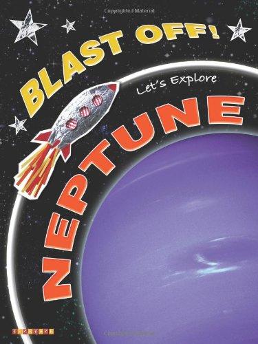 9781846960550: Blast Off!: Let's Explore Neptune