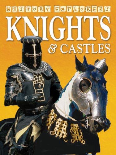 9781846962158: Knights & Castles (History Explorers series)