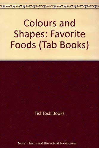 Colours and Shapes: Favorite Foods (Tab Books)
