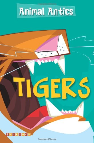 Tigers (Animal Antics) (1846964970) by MONICA HUGHES