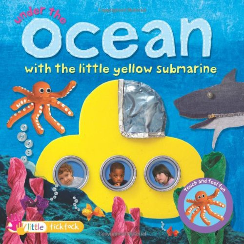 9781846966309: Touch And Feel: Under The Ocean: With the Little Yellow Submarine (Collage Touch and Feel Books)