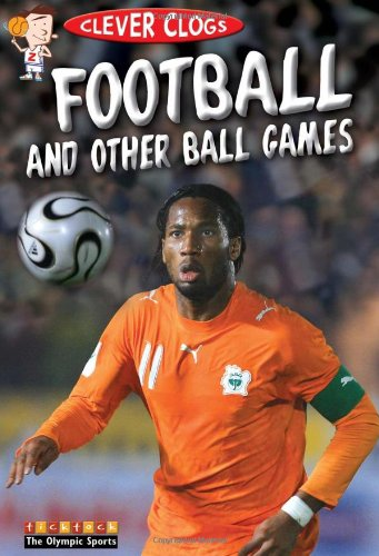 9781846967320: Clever Clogs Football & Ball Games (Clever Clogs: the Olympic Sports)