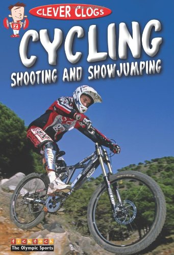 9781846967337: 'CYCLING, SHOOTING AND SHOWJUMPING (CLEVER CLOGS: THE OLYMPIC SPORTS) (CLEVER CLOGS OLYMPICS)'