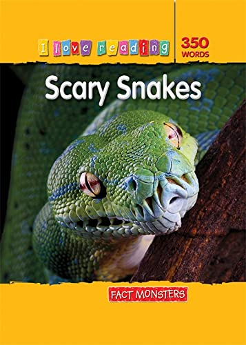 9781846967627: I Love Reading Fact Monsters 350 Words: Scary Snakes (I Love Reading Fact Files)