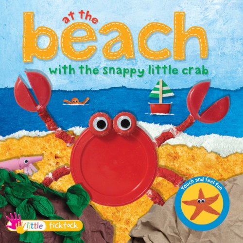 9781846968099: At the Beach with the Snappy Little Crab (Touch and Feel Fun)