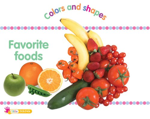 Favorite Foods: Colors and Shapes (Tab Books): TickTock Books Ltd